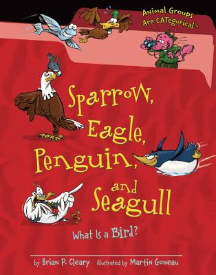 Sparrow, Eagle, Penguin, and Seagull By Cleary, Brian P./ Gable, Brian (ILT)