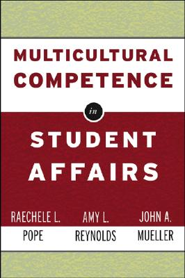 Multicultural Competence in Student Affairs By Pope, Raechele/ Reynolds, Amy L./ Mueller, John A.